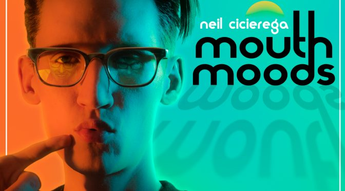 Scriv's Favorite Albums of 2017: Neil Cicierega, Mouth Moods