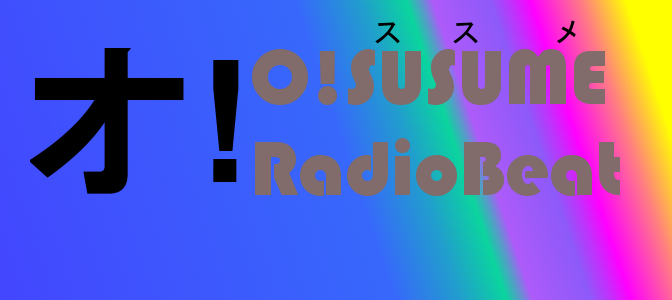 O!susume RadioBeat : Do As Infinity